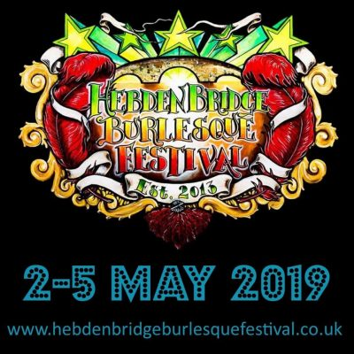 Hebden Bridge Burlesque Festival 2019
