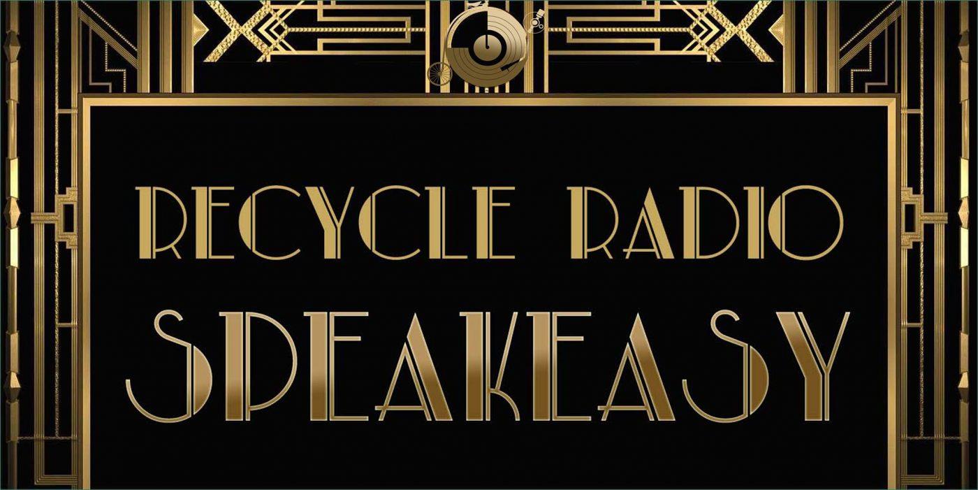 Recycle Radio speakeasy